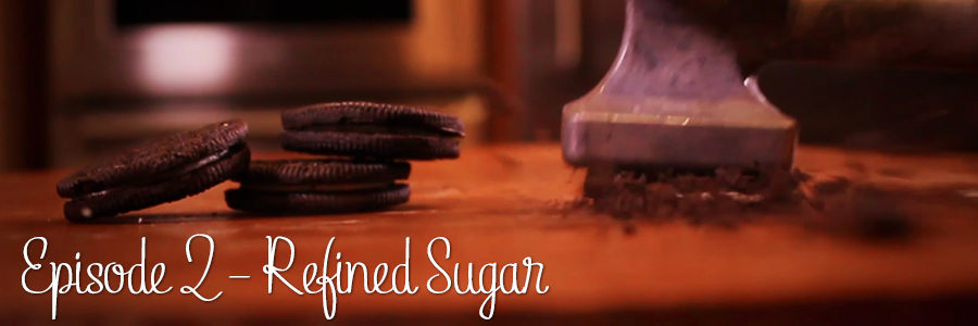 Episode 2 – Refined Sugar